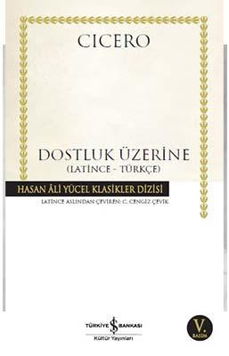 DOSTLUK ÜZERİNE. Cicero, Latince ve Türkçe